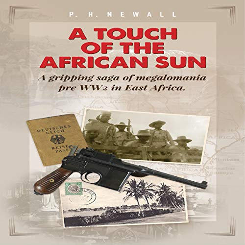 A Touch of the African Sun Audiobook By P H Newall cover art
