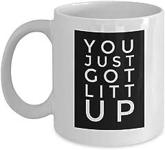 Witty Coffee Mug 11 Oz - You Just Got Litt Up - Funny Unique Words Joke Comedy Catchphrase Meme Humor TV Series Fan Character