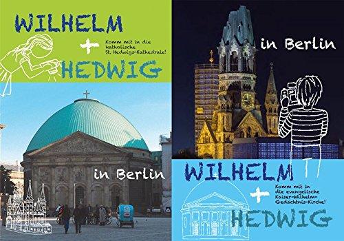 Wilhelm + Hedwig in Berlin: Komm mit in die katholische St. Hedwigs-Kathedrale und in die evangelische Kaiser-Wilhelm-Gedächtnis-Kirche! (Kleine Kunstführer)