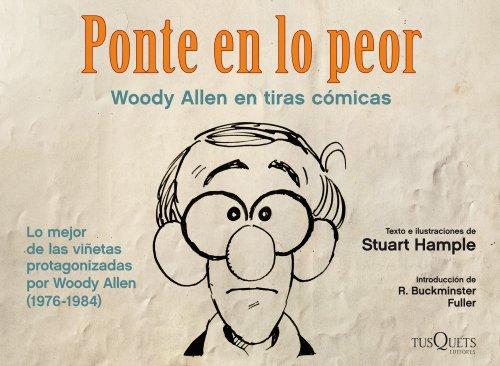 Ponte en lo peor: Woody Allen en tiras cómicas