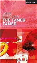 The Tamer Tamed (New Mermaids)