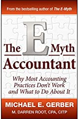 The E-Myth Accountant: Why Most Accounting Practices Don't Work and What to Do About It Kindle Edition