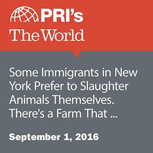 Some Immigrants in New York Prefer to Slaughter Animals Themselves. There's a Farm That Wants to Help cover art