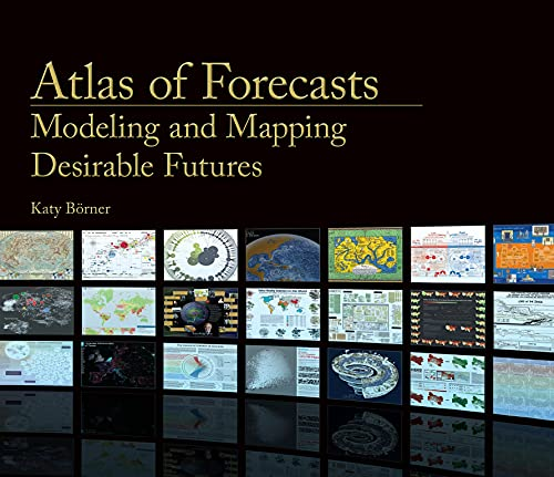 Atlas of Forecasts: Modeling and Mapping Desirable Futures