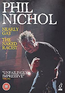 Phil Nichol - Nearly Gay / The Naked Racist
