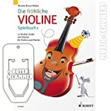 Die fröhliche Violine Spielbuch 1 inkl. praktischer Notenklammer - 22 leichte Lieder und Stücke vom Barock bis zur Moderne für Violine...