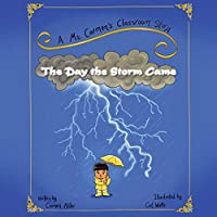 The Day the Storm Came: A Ms. Carmen's Classroom Story