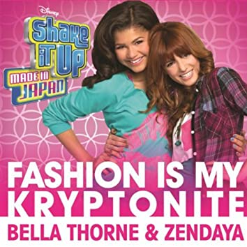 """Fashion Is My Kryptonite (from """"Shake It Up: Made In Japan"""")"""