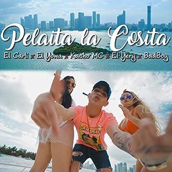 Pelaita la Cosita (feat. El Yowa, Kacho Mc, el Yery & BadBoy)