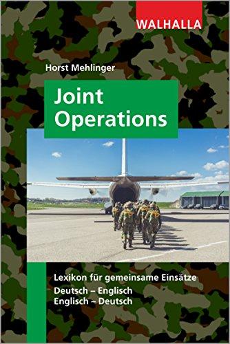 Joint Operations: Lexikon für gemeinsame Einsätze, Deutsch - Englisch; Englisch - Deutsch