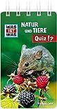 WAS IST WAS Natur und Tiere Quiz: Über 100 Fragen und Antworten! Mit Spielanleitung und Punktewertung