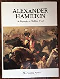 Alexander Hamilton;: A biography in his own words (The Founding fathers)