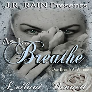 As I Breathe     One Breath at a Time: Book 2              By:                                                                                                                                 Leilani Bennett                               Narrated by:                                                                                                                                 Susan Eichhorn Young                      Length: 10 hrs and 48 mins     1 rating     Overall 4.0