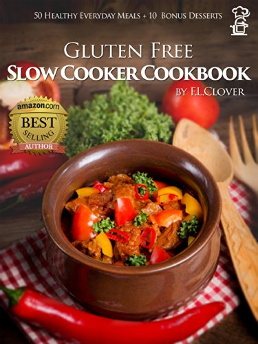 Gluten-Free Slow Cooker: 50 Healthy Recipes + 10 Desserts (F.L. Clover)