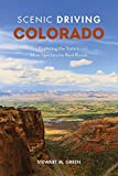 Scenic Driving Colorado: Exploring the State s Most Spectacular Back Roads