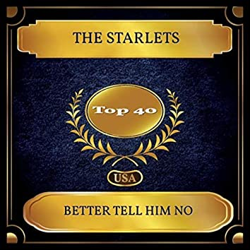 Better Tell Him No (Billboard Hot 100 - No. 38)