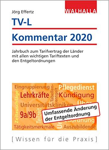 TV-L Kommentar 2020: Jahrbuch zum Tarifvertrag der Länder mit allen wichtigen Tariftexten und den Entgeltordnungen