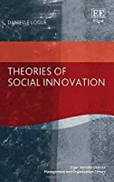 Theories of Social Innovation (Elgar Introductions to Management and Organization Theory)