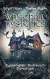 Whitehill Mysteries: Sammelband 1 (Puppenspiel, Blutrausch, Dunkelzeit)