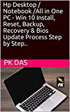 Hp Desktop / Notebook /All in One PC - Win 10 Install, Reset, Backup, Recovery & Bios Update Process Step by Step..