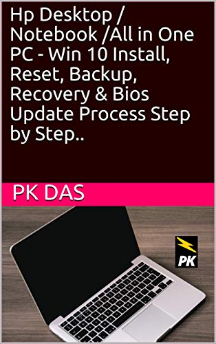 Hp Desktop / Notebook /All in One PC - Win 10 Install, Reset, Backup, Recovery & Bios Update Process Step by Step.. (English Edition)