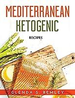 Mediterranean Ketogenic: Recipes