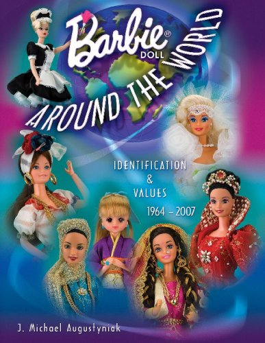 Barbie Doll Around the World 1964-2007: Identification & Values