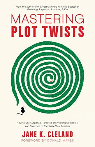 Mastering Plot Twists: How to Use Suspense, Targeted Storytelling  Strategies, and Structure to Captivat e Your Readers - Kindle edition by  Cleland, Jane, Maass, Donald. Reference Kindle eBooks @ Amazon.com.