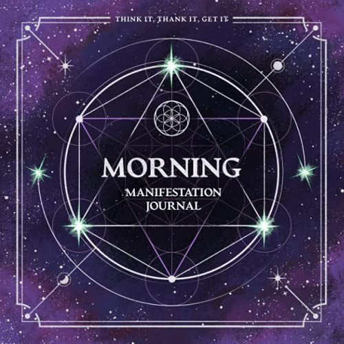 Morning Manifestation Journal: A 90 days journey to manifesting your dreams with the power of your w