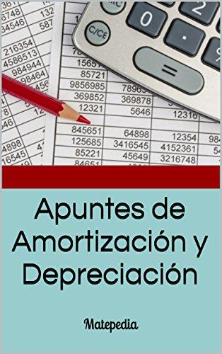 Apuntes de Amortización y Depreciación: Matepedia