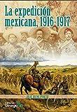 La expedición mexicana, 1916-1917