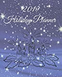 Holiday Planner 2019: Holiday Shopping Journal Organizer for Home or Office, Expense Tracker and New Year's Eve Celebration Notebook