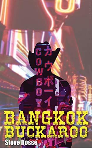 Bangkok Buckaroo by [Steve Rosse]