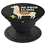 No Prob-Llama Cute Llama & Alpaca Lover Funny Gift Ideas PopSockets Grip and Stand for Phones and Tablets