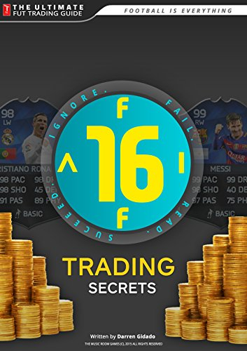 FIFA 16 Trading Secrets Guide: How to Make Millions of Coins on Ultimate Team! (English Edition)
