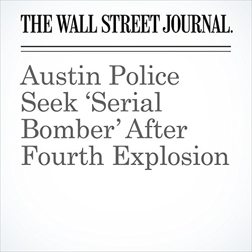 Austin Police Seek 'Serial Bomber' After Fourth Explosion copertina
