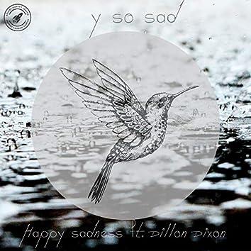 Happy Sadness (feat. Dillon Dixon)