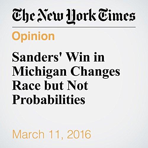 Sanders' Win in Michigan Changes Race but Not Probabilities audiobook cover art