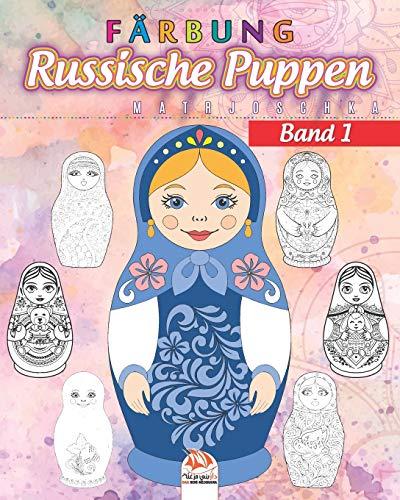 Russische Puppen färben 1- Matrjoschka: Malbuch für Erwachsene (Mandalas) - Anti-Stress - Band 1