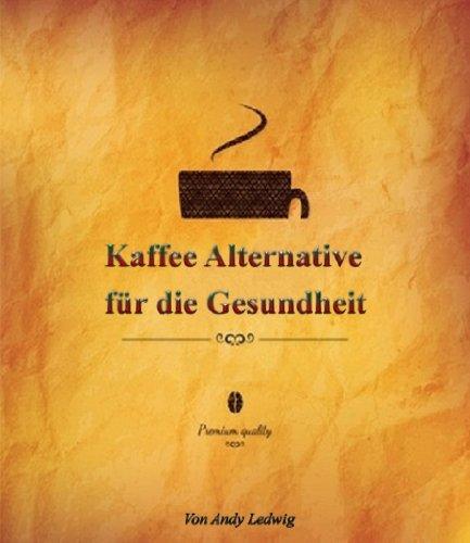Kaffee Alternative für die Gesundheit.