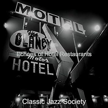 Echoes of Hotel Restaurants