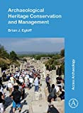 Archaeological Heritage Conservation and Management - Brian J. Egloff