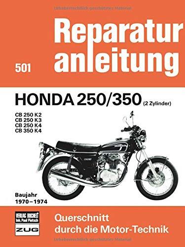 Honda 250/350 (2 Zylinder) Baujahr 1970-1974: CB 250 K2/ CB 250 K3/ CB 250 K4/ CB 350 K4 (Reparaturanleitungen)