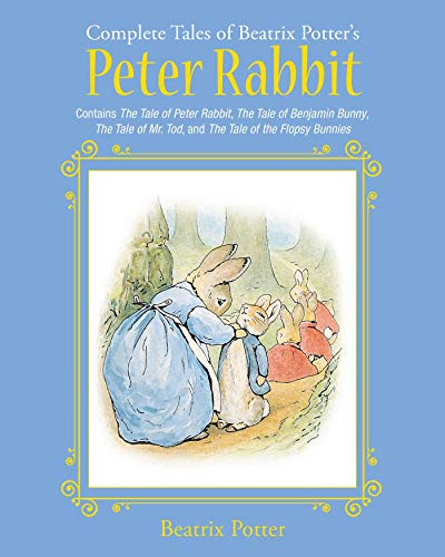 The Complete Tales of Beatrix Potter\'s Peter Rabbit: Contains The Tale of Peter Rabbit, The Tale of Benjamin Bunny, The Tale of Mr. Tod, and The Tale of ... Classic Collections) (English Edition)