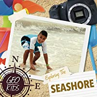 Exploring the Seashore (Geo-kids)
