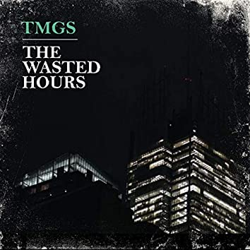 The Wasted Hours