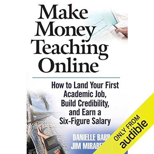 Make Money Teaching Online: How to Land Your First Academic Job, Build Credibility, and Earn a Six-Figure Salary cover art
