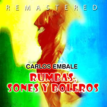 Rumbas, sones y boleros (Remastered)