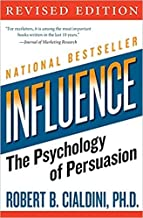 By Robert B Cialdini PhD Influence The Psychology of Persuasion Paperback - 1 Feb 2007
