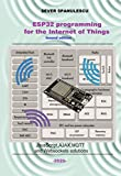 ESP32 Programming for the Internet of Things - Second Edition: HTML, JavaScript, MQTT and WebSockets Solutions (Microcontrollers and IT Book 1) (English Edition)